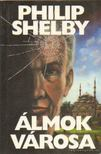 Shelby, Philip - Álmok városa [antikvár]