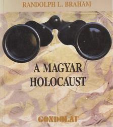 Randolph L. Braham - A magyar holocaust [antikvár]