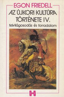Egon Friedell - Az újkori kultúra története IV. [antikvár]