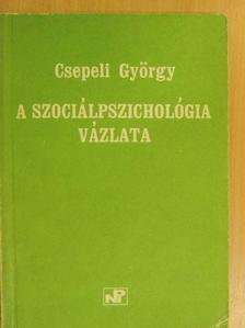Csepeli György - A szociálpszichológia vázlata [antikvár]