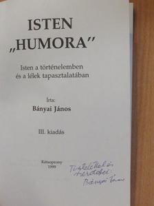 """Bányai János - Isten """"humora"""" (dedikált példány) [antikvár]"""