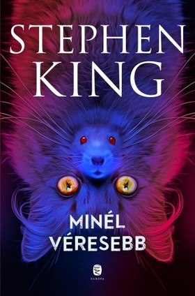 Stephen King - Minél véresebb [eKönyv: epub, mobi]