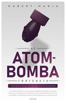 Hubert Mania - Az atombomba története