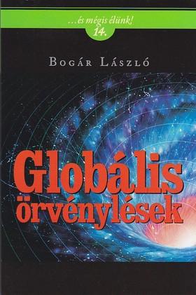 Bogár László - GLOBÁLIS ÖRVÉNYLÉSEK