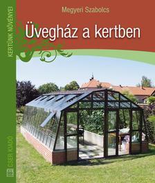 Megyeri Szabolcs - Üvegház a kertben