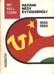 Föglein Gizella - Mit kell tudni hazánk négy évtizedéről ? (1944-1984) [antikvár]