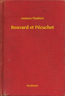 Gustave Flaubert - Bouvard et Pécuchet [eKönyv: epub, mobi]
