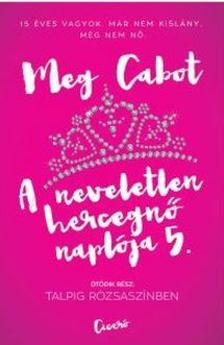 Cabot, Meg - Talpig rózsaszínben - A neveletlen hercegnő naplója 5.