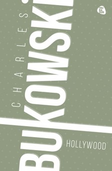 Charles Bukowski - Hollywood [eKönyv: epub, mobi]