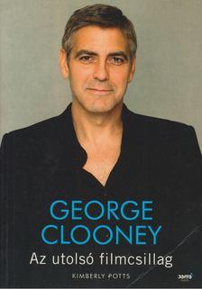 POTTS, KIMBERLY - George Clooney - Az utolsó filmcsillag [antikvár]