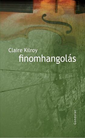KILROY, CLAIRE - Finomhangolás [antikvár]