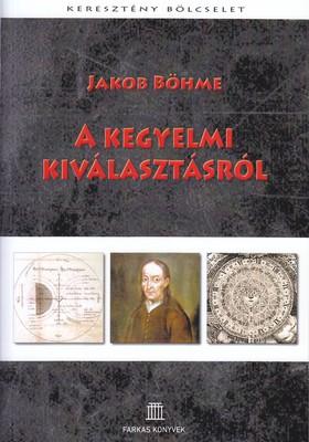 Jakob Böhme - A kegyelmi kiválasztásról
