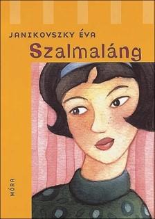 JANIKOVSZKY ÉVA - Szalmaláng [eKönyv: epub, mobi]
