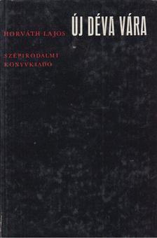 Horváth Lajos - Új Déva vára [antikvár]