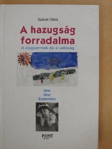 Szávai Géza - A hazugság forradalma [antikvár]