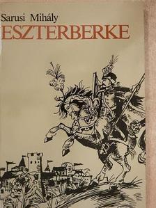Sarusi Mihály - Eszterberke [antikvár]