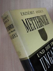 Andics Erzsébet - Metternich und die Frage Ungarns [antikvár]