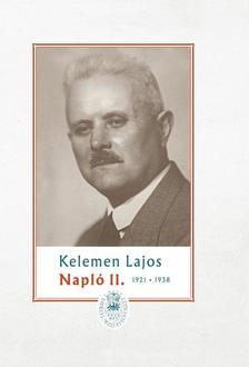 Kelemen Lajos, Sas Péter (sajtó alá rendezte) - Napló II. (1921-1938)