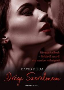 DAVID DEIDA - Drága Szerelmem - Útmutató nőknek-férfiakról, szexről, és a szerelem mélységeiről [eKönyv: epub, mobi]