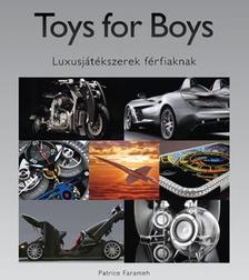 Patrice Farameh - Toys for Boys Luxusjátékszerek férfiaknak
