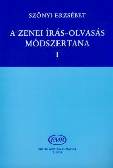 SZŐNYI ERZSÉBET - A ZENEI ÍRÁS-OLVASÁS MÓDSZERTANA I: KEZDETTŐL A FELSŐFOKIG