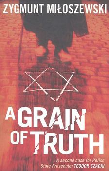 MI£OSZEWSKI, ZYGMUNT - A Grain of Truth [antikvár]