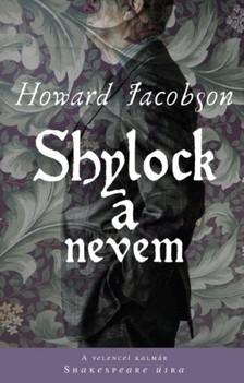 Howard Jacobson - Shylock a nevem [eKönyv: epub, mobi]