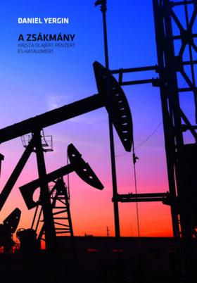 Yergin,Daniel - Daniel Yergin: A zsákmány. Hajsza olajért, pénzért és hatalomért