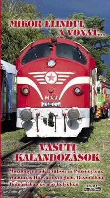 Kovách László - Vasúti kalandozások