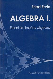 Fried Ervin - Algebra I. [antikvár]