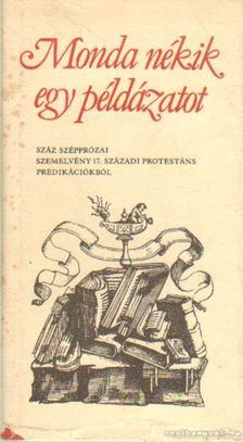 Szabó Lajos - Monda nékik egy példázatot [antikvár]