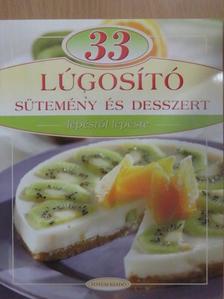 33 lúgosító sütemény és desszert lépésről lépésre [antikvár]
