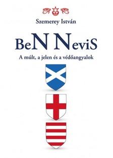 Szemerey István - BeN Nevis - A múlt, a jelen és a védőangyalok [eKönyv: epub, mobi]