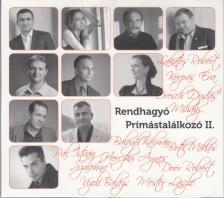 RENDHAGYÓ PRÍMÁSTALÁLKOZÓ II. CD