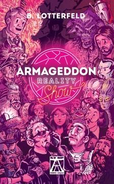 B. Lotterfeld - Armageddon Reality Show [eKönyv: epub, mobi]
