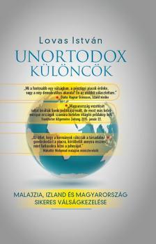 LOVAS ISTVÁN - Unortodox különcök - Malajzia, Izland és Magyarország sikeres válságkezelése