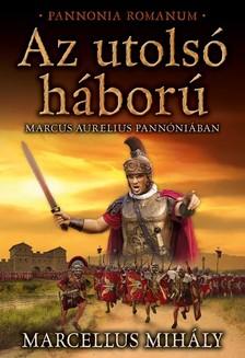 Marcellus Mihály - Az utolsó háború [eKönyv: epub, mobi]