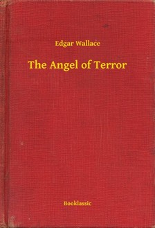 Edgar Wallace - The Angel of Terror [eKönyv: epub, mobi]
