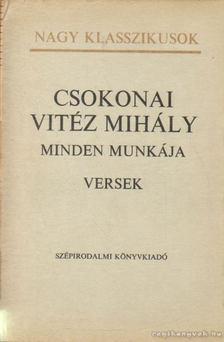 Csokonai Vitéz Mihály - Csokonai Vitéz Mihály minden munkája (I. kötet) [antikvár]