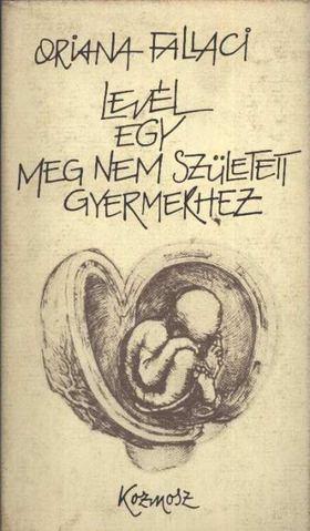 Oriana Fallaci - Levél egy meg nem született gyermekhez [antikvár]