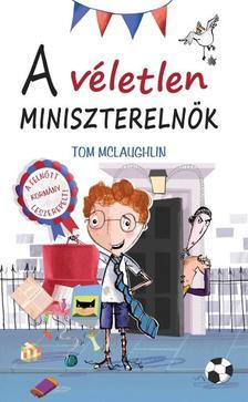 TOM McLAUGHLIN - A VÉLETLEN MINISZTERELNÖK
