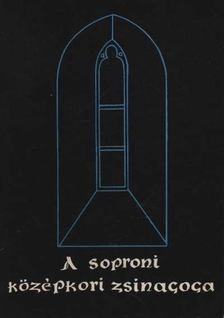 Scheiber Sándor - A soproni középkori zsinagóga [antikvár]