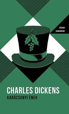 Charles Dickens - Karácsonyi ének - Helikon zsebkönyvek 25.