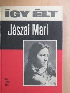 Földes Anna - Így élt Jászai Mari [antikvár]