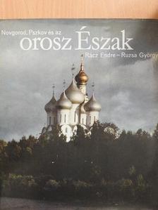 Rácz Endre - Novgorod, Pszkov és az orosz Észak [antikvár]