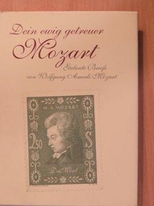 Wolfgang Amadeus Mozart - Dein ewig getreuer Mozart [antikvár]
