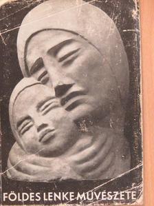 Kárpáti Aurél - Földes Lenke művészete [antikvár]