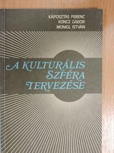Káposztás Ferenc - A kulturális szféra tervezése [antikvár]