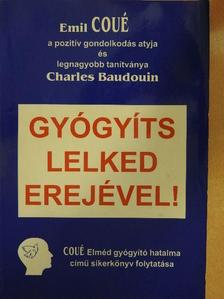 Charles Baudouin - Gyógyíts lelked erejével! [antikvár]