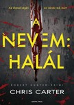 Chris Carter - A nevem: Halál [eKönyv: epub, mobi]